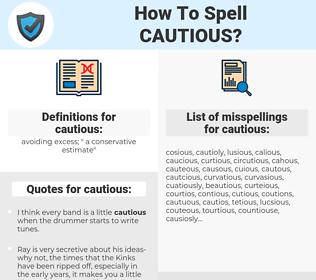 cautious, spellcheck cautious, how to spell cautious, how do you spell cautious, correct spelling for cautious