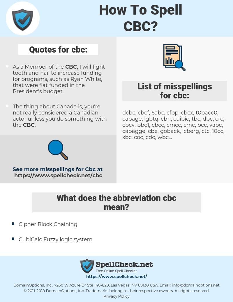 cbc, spellcheck cbc, how to spell cbc, how do you spell cbc, correct spelling for cbc