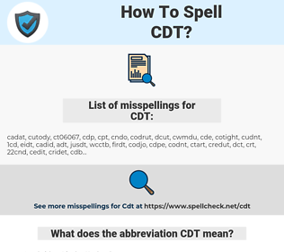 CDT, spellcheck CDT, how to spell CDT, how do you spell CDT, correct spelling for CDT