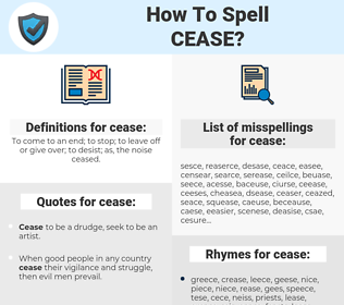 cease, spellcheck cease, how to spell cease, how do you spell cease, correct spelling for cease
