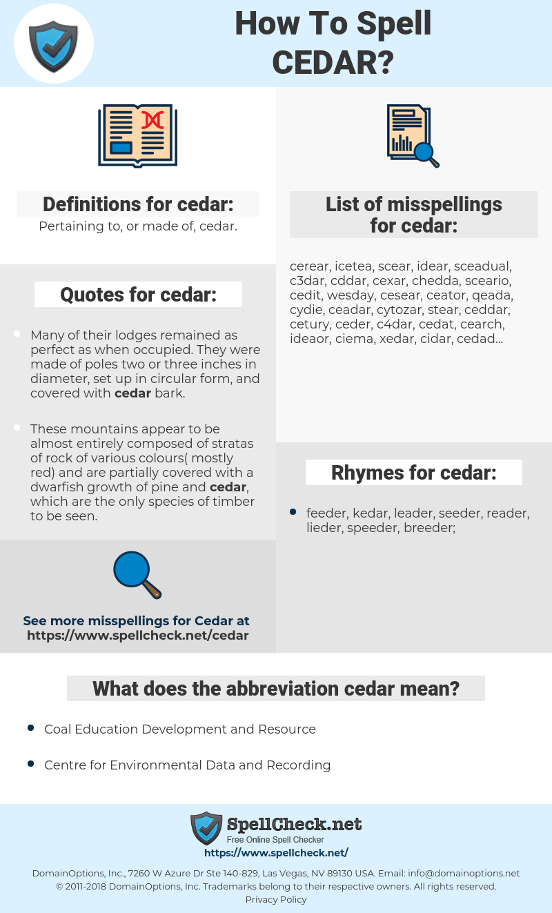 cedar, spellcheck cedar, how to spell cedar, how do you spell cedar, correct spelling for cedar