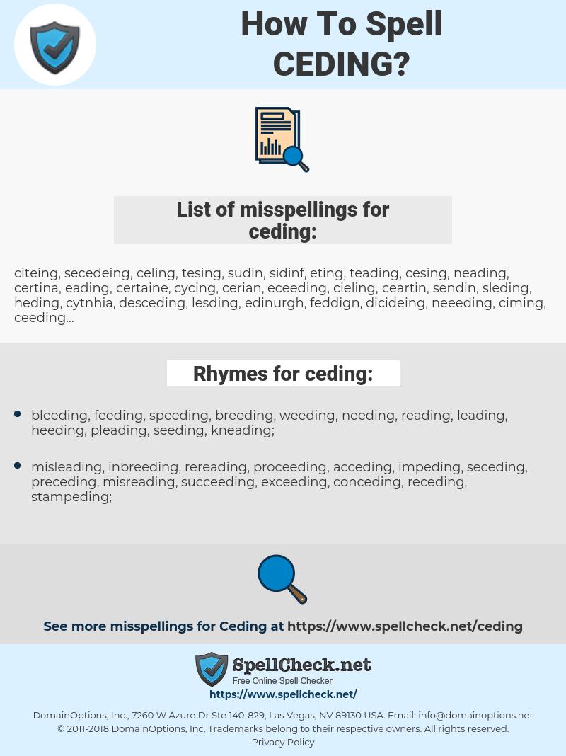 ceding, spellcheck ceding, how to spell ceding, how do you spell ceding, correct spelling for ceding