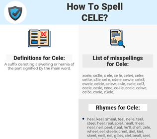 Cele, spellcheck Cele, how to spell Cele, how do you spell Cele, correct spelling for Cele