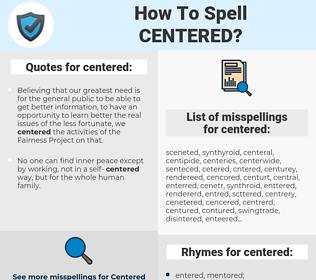 centered, spellcheck centered, how to spell centered, how do you spell centered, correct spelling for centered
