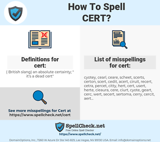 cert, spellcheck cert, how to spell cert, how do you spell cert, correct spelling for cert