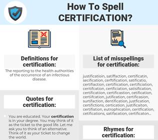 certification, spellcheck certification, how to spell certification, how do you spell certification, correct spelling for certification