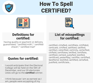 certified, spellcheck certified, how to spell certified, how do you spell certified, correct spelling for certified