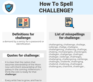 challenge, spellcheck challenge, how to spell challenge, how do you spell challenge, correct spelling for challenge