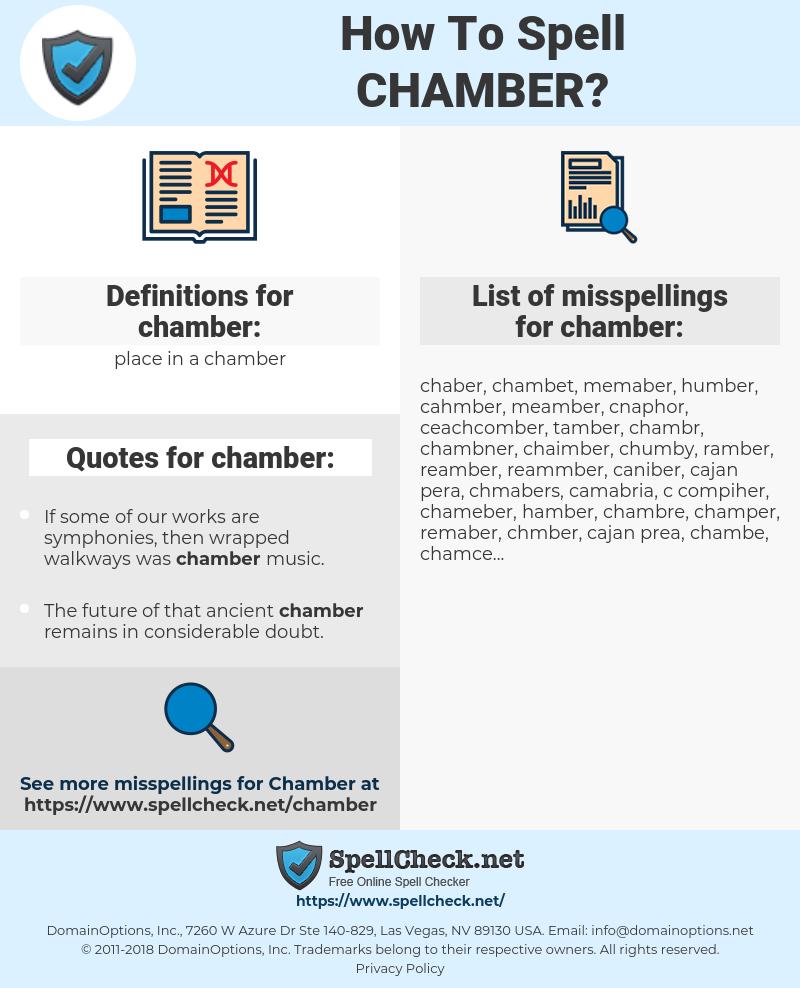 chamber, spellcheck chamber, how to spell chamber, how do you spell chamber, correct spelling for chamber