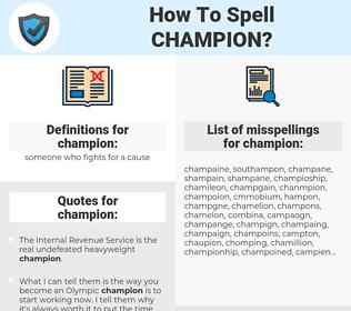 champion, spellcheck champion, how to spell champion, how do you spell champion, correct spelling for champion