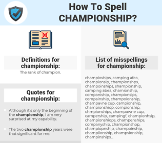 championship, spellcheck championship, how to spell championship, how do you spell championship, correct spelling for championship