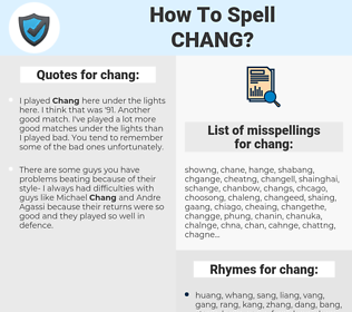 chang, spellcheck chang, how to spell chang, how do you spell chang, correct spelling for chang