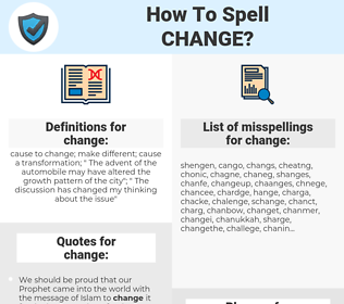 change, spellcheck change, how to spell change, how do you spell change, correct spelling for change