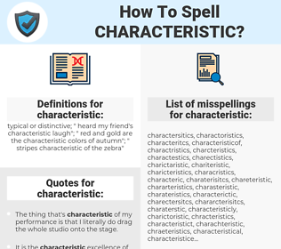 characteristic, spellcheck characteristic, how to spell characteristic, how do you spell characteristic, correct spelling for characteristic