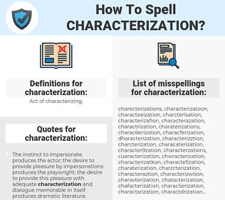 characterization, spellcheck characterization, how to spell characterization, how do you spell characterization, correct spelling for characterization