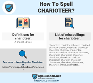 charioteer, spellcheck charioteer, how to spell charioteer, how do you spell charioteer, correct spelling for charioteer