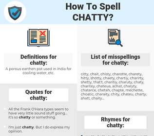chatty, spellcheck chatty, how to spell chatty, how do you spell chatty, correct spelling for chatty