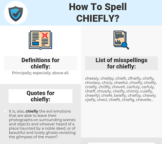 chiefly, spellcheck chiefly, how to spell chiefly, how do you spell chiefly, correct spelling for chiefly