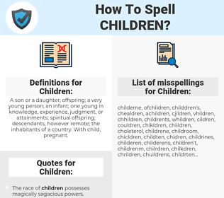 Children, spellcheck Children, how to spell Children, how do you spell Children, correct spelling for Children