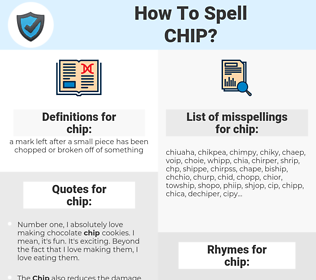 chip, spellcheck chip, how to spell chip, how do you spell chip, correct spelling for chip