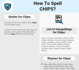 Chips, spellcheck Chips, how to spell Chips, how do you spell Chips, correct spelling for Chips
