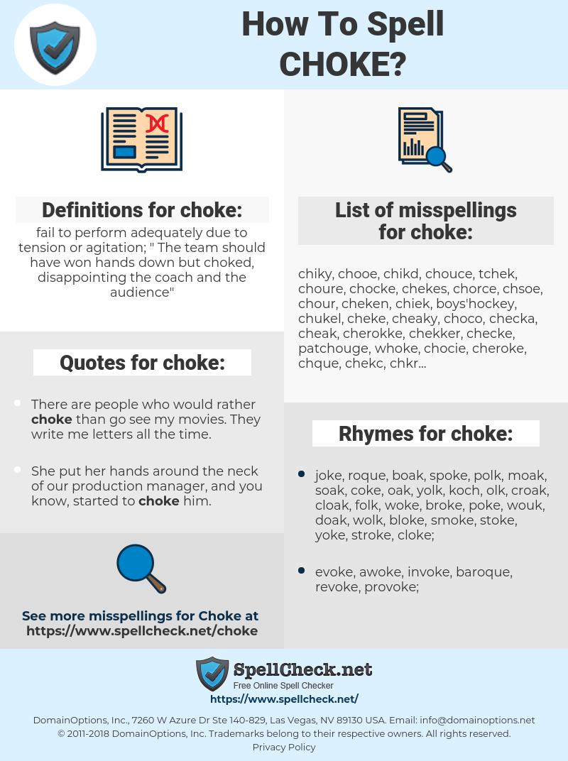 choke, spellcheck choke, how to spell choke, how do you spell choke, correct spelling for choke