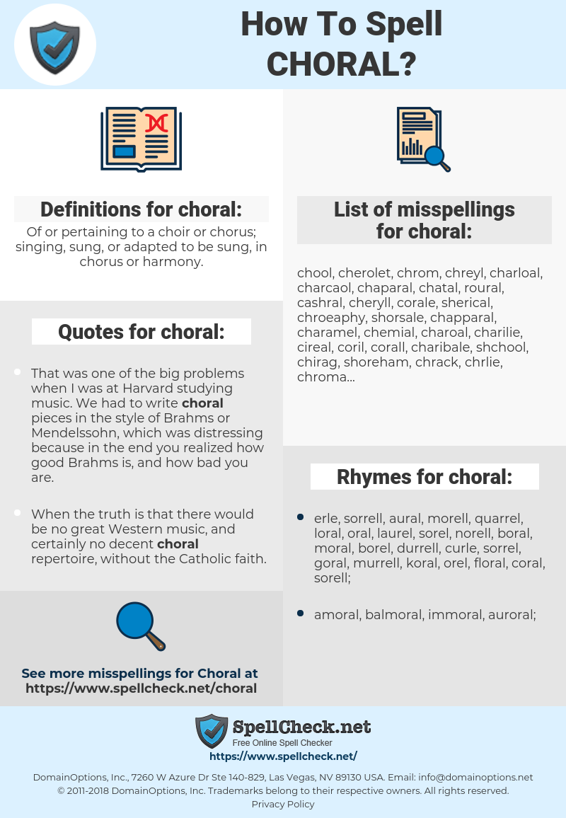choral, spellcheck choral, how to spell choral, how do you spell choral, correct spelling for choral