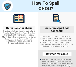 chou, spellcheck chou, how to spell chou, how do you spell chou, correct spelling for chou