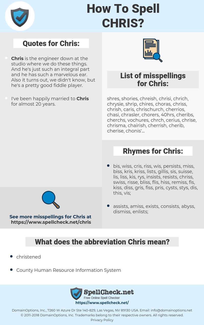 Chris, spellcheck Chris, how to spell Chris, how do you spell Chris, correct spelling for Chris
