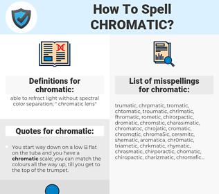 chromatic, spellcheck chromatic, how to spell chromatic, how do you spell chromatic, correct spelling for chromatic