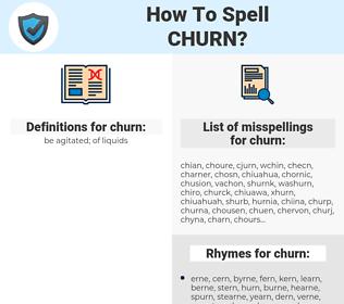 churn, spellcheck churn, how to spell churn, how do you spell churn, correct spelling for churn