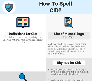 Cid, spellcheck Cid, how to spell Cid, how do you spell Cid, correct spelling for Cid