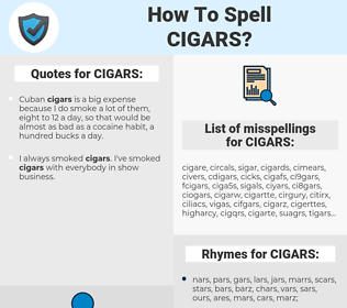 CIGARS, spellcheck CIGARS, how to spell CIGARS, how do you spell CIGARS, correct spelling for CIGARS