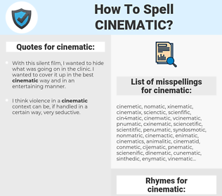 cinematic, spellcheck cinematic, how to spell cinematic, how do you spell cinematic, correct spelling for cinematic