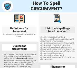 circumvent, spellcheck circumvent, how to spell circumvent, how do you spell circumvent, correct spelling for circumvent