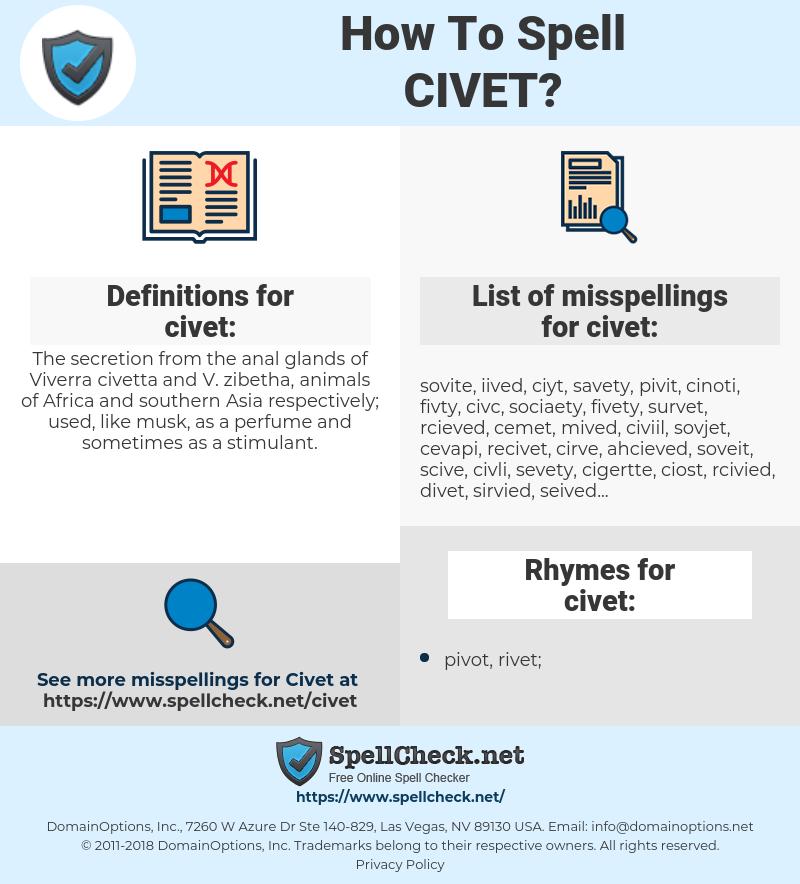 civet, spellcheck civet, how to spell civet, how do you spell civet, correct spelling for civet