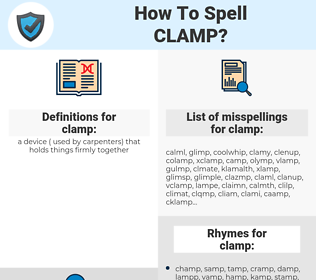 clamp, spellcheck clamp, how to spell clamp, how do you spell clamp, correct spelling for clamp
