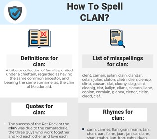 clan, spellcheck clan, how to spell clan, how do you spell clan, correct spelling for clan