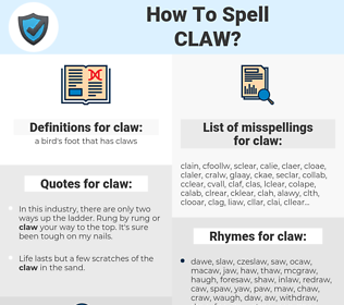 claw, spellcheck claw, how to spell claw, how do you spell claw, correct spelling for claw