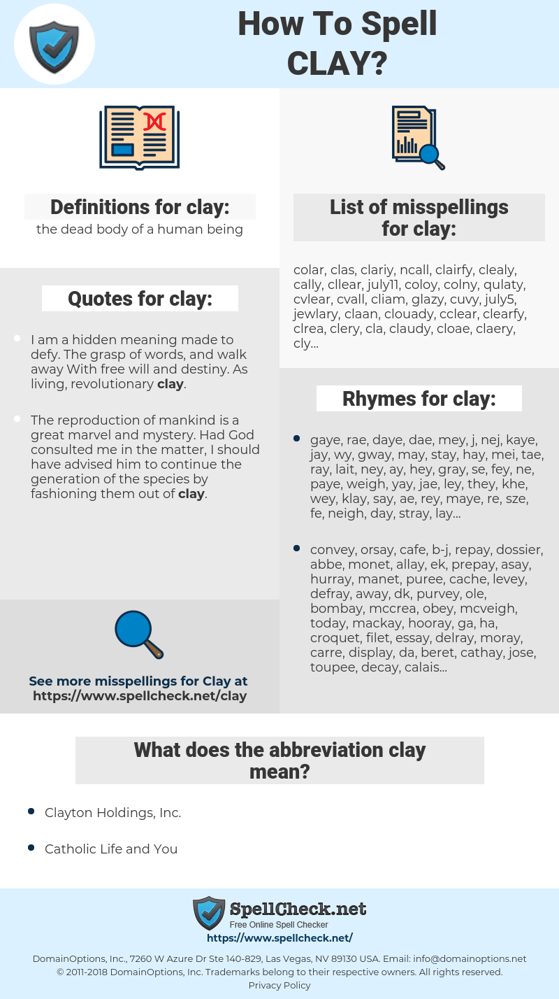 clay, spellcheck clay, how to spell clay, how do you spell clay, correct spelling for clay
