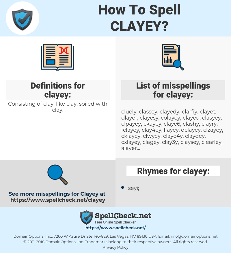 clayey, spellcheck clayey, how to spell clayey, how do you spell clayey, correct spelling for clayey