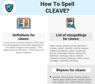 cleave, spellcheck cleave, how to spell cleave, how do you spell cleave, correct spelling for cleave