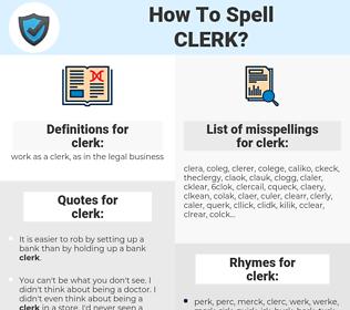 clerk, spellcheck clerk, how to spell clerk, how do you spell clerk, correct spelling for clerk