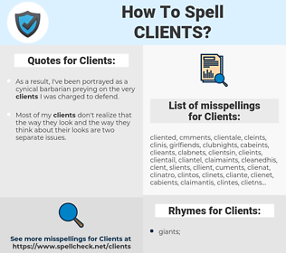 Clients, spellcheck Clients, how to spell Clients, how do you spell Clients, correct spelling for Clients