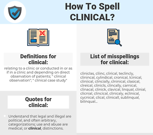 clinical, spellcheck clinical, how to spell clinical, how do you spell clinical, correct spelling for clinical