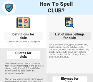 club, spellcheck club, how to spell club, how do you spell club, correct spelling for club