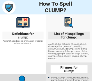clump, spellcheck clump, how to spell clump, how do you spell clump, correct spelling for clump