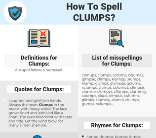 Clumps, spellcheck Clumps, how to spell Clumps, how do you spell Clumps, correct spelling for Clumps