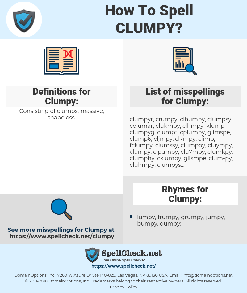 Clumpy, spellcheck Clumpy, how to spell Clumpy, how do you spell Clumpy, correct spelling for Clumpy