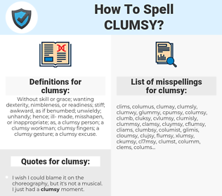 clumsy, spellcheck clumsy, how to spell clumsy, how do you spell clumsy, correct spelling for clumsy